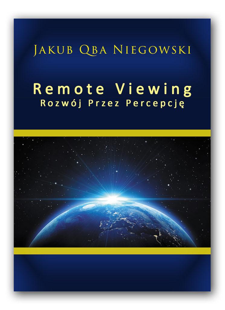 Remote Viewing - Rozwój Przez Percepcję